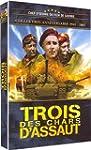 Trois des Chars d'Assaut