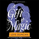 A Gift of Magic | Lois Duncan