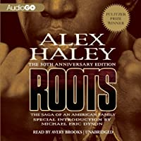 Roots: The Saga of an American Family (       UNABRIDGED) by Alex Haley Narrated by Avery Brooks