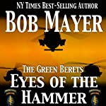 Eyes of the Hammer (       UNABRIDGED) by Bob Mayer Narrated by Steven Cooper