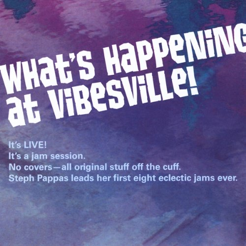Steph Pappas - Whats Happening at Vibesville!