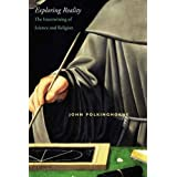Exploring Reality: The Intertwining of Science and Religion ~ John C. Polkinghorne