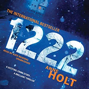 1222: The Hanne Wilhelmsen Novels, Book 8 | [Anne Holt]