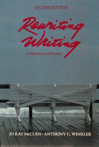 Rewriting Writing: A Rhetoric and Reader