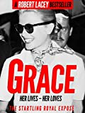 img - for Grace: Her Lives, Her Loves - the definitive biography of Grace Kelly, Princess of Monaco book / textbook / text book