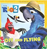 Rio 2: Off and Flying (0062284975) by Meister, Cari