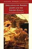 Jason and the Golden Fleece: (The Argonautica) (Oxford World's Classics)