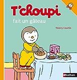 echange, troc Thierry Courtin - T'choupi fait un gâteau
