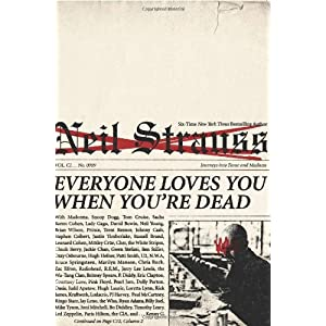 Neil Strauss Everyone Loves You When You're Dead Book