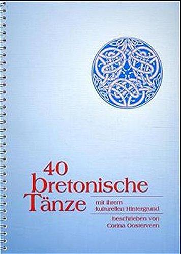 40 bretonische T?nze mit ihrem kulturellen Hintergrund, m. Audio-CD