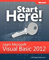 Start Here! Learn Microsoft Visual Basic® 2012