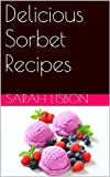 Delicious Sorbet Recipes