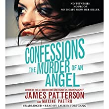 Confessions: The Murder of an Angel (       UNABRIDGED) by James Patterson, Maxine Paetro Narrated by Lauren Fortgang
