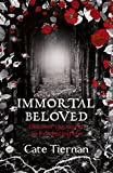 Cate Tiernan Immortal Beloved: Book 1