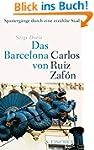 Das Barcelona von Carlos Ruiz Zaf�n:...