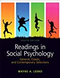 Wayne A. Lesko Readings in Social Psychology: General, Classic, and Contemporary Selections