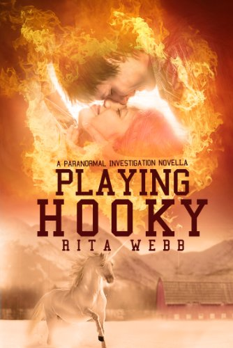 Playing Hooky (Paranormal Investigations) by Rita J Webb