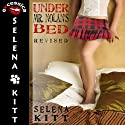 Under Mr. Nolan's Bed: Revised: A Pseudo Incest FFM Menage Erotic Romance (       UNABRIDGED) by Selena Kitt Narrated by Holly Hackett