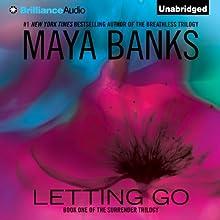 Letting Go: The Surrender Trilogy, Book 1 | Livre audio Auteur(s) : Maya Banks Narrateur(s) : Alix Dale