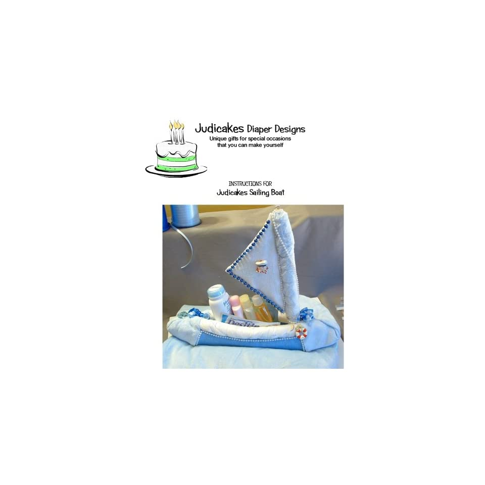 How To Make A judicakes Baby Diaper Cake Topper Sailboat Instructions CD