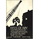 img - for Rites of Way: The Politics of Transportation in Boston and the U.S. City book / textbook / text book