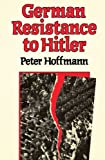 img - for German Resistance to Hitler book / textbook / text book