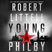 Young Philby: A Novel (       UNABRIDGED) by Robert Littell Narrated by John Lee