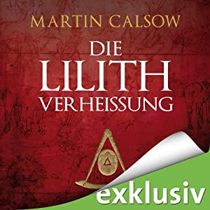 Die Lilith Verheißung (Lilith 2) | [Martin Calsow]