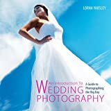 Lorna Yabsley Introduction to Wedding Photography: A Guide to Photographing the Big Day