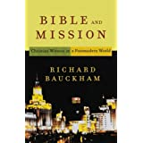 Bible and Mission: Christian Witness in a Postmodern Worldby Richard Bauckham