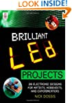 Brilliant LED Projects: 20 Electronic...