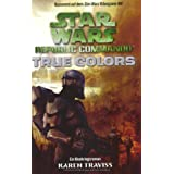 "Star Wars - Republic Commando: True Colors - Bd 3von ""Karen Traviss"""