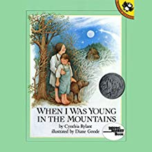When I was Young in the Mountains Audiobook by Cynthia Rylant Narrated by Melba Sibrel