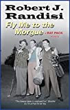 Fly Me to the Morgue (A Rat Pack Mystery)