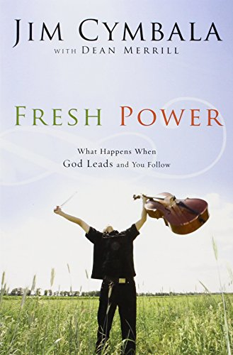 fresh-power-what-happens-when-god-leads-and-you-follow