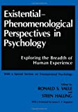 Existential-Phenomenological Perspectives in Psychology: Exploring the Breadth of Human Experience, With a Special Section on Transpersonal Psychology