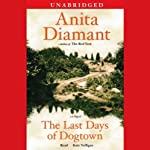 The Last Days of Dogtown: A Novel | Anita Diamant