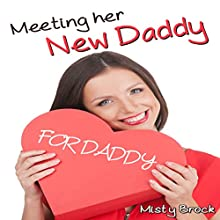 Meeting Her New Daddy: ABDL Ageplay Erotica (       UNABRIDGED) by Misty Brock Narrated by Sierra Kline