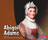Abigail Adams (First Ladies)