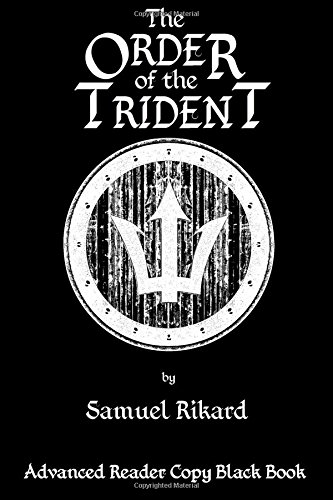 The Order of the Trident: Advanced Reader Copy Black Book