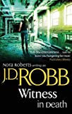 J. D. Robb Witness In Death: 10