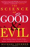 The Science of Good and Evil: Why People Cheat, Gossip, Care, Share, and Follow the Golden Rule (0805077693) by Shermer, Michael