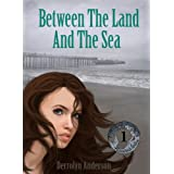 Between The Land And The Sea (Marina's Tales Book 1) ~ Derrolyn Anderson