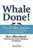 Whale Done! - Von Walen lernen: So motivieren Sie jedes