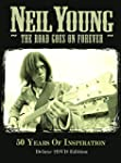 Neil Young - The Road Goes On Forever...