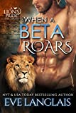 When A Beta Roars (A Lion's Pride Book 2)