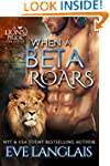 When A Beta Roars (A Lion's Pride Boo...
