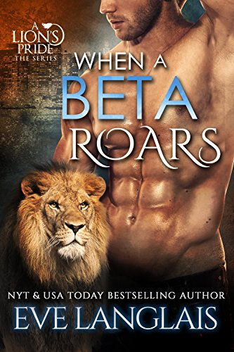 Free Download When A Beta Roars (A Lion's Pride Book 2) by