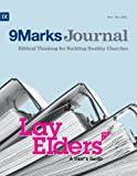 img - for Lay Elders: A User's Guide (Part 1) (9Marks Journal) book / textbook / text book