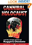 Cannibal Holocaust: The Savage Cinema...